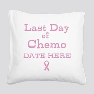 Last Day of Chemo Square Canvas Pillow
