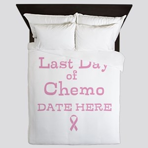 Last Day of Chemo Queen Duvet
