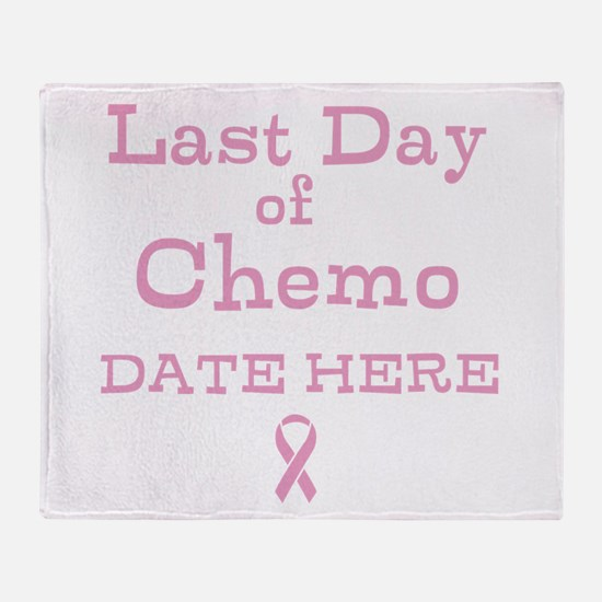 Last Day of Chemo Throw Blanket