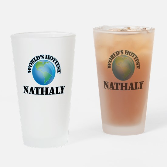 World's Hottest Nathaly Drinking Glass