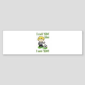 I Call Em Bumper Sticker