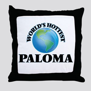 World's Hottest Paloma Throw Pillow