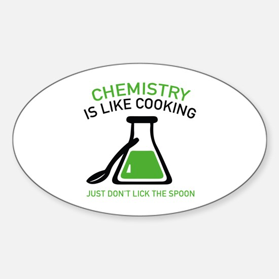 Chemistry Is Like Cooking Sticker (Oval)