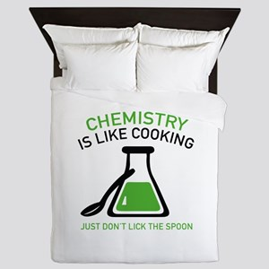 Chemistry Is Like Cooking Queen Duvet