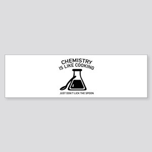 Chemistry Is Like Cooking Sticker (Bumper)