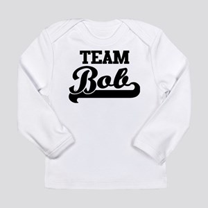 Team Bob Long Sleeve T-Shirt