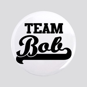 "Team Bob 3.5"" Button"