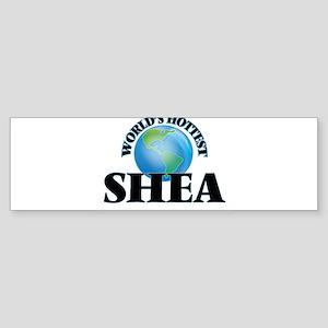 World's Hottest Shea Bumper Sticker