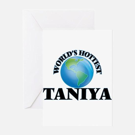 World's Hottest Taniya Greeting Cards