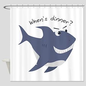 Whens Dinner? Shower Curtain