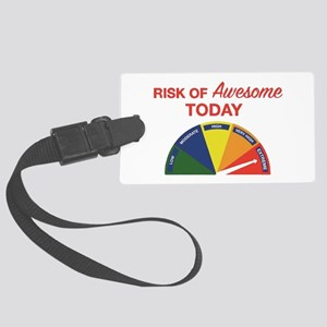 Risk of awesome today Large Luggage Tag