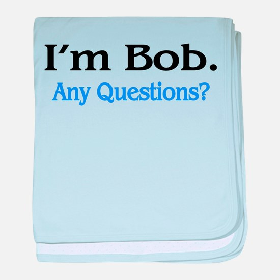 I'm Bob. Any Questions? baby blanket