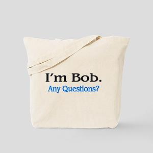 I'm Bob. Any Questions? Tote Bag