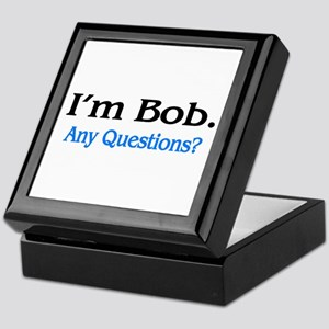 I'm Bob. Any Questions? Keepsake Box