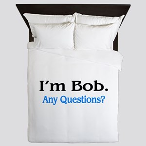 I'm Bob. Any Questions? Queen Duvet