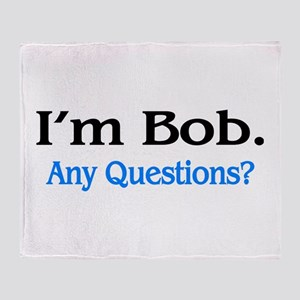 I'm Bob. Any Questions? Throw Blanket