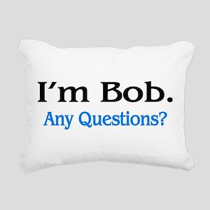 I'm Bob. Any Questions? Rectangular Canvas Pillow
