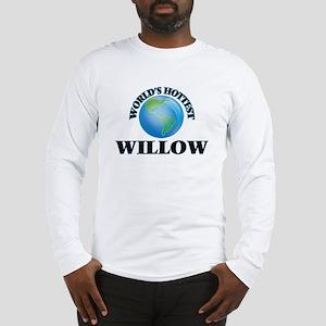 World's Hottest Willow Long Sleeve T-Shirt