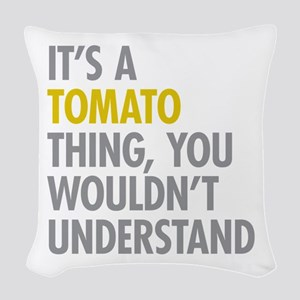 Its A Tomato Thing Woven Throw Pillow