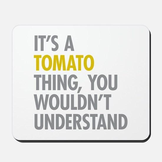 Its A Tomato Thing Mousepad
