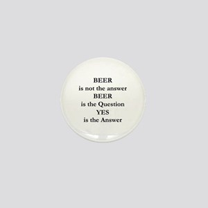 Beer Is Not The Answer Mini Button