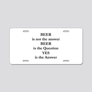 Beer Is Not The Answer Aluminum License Plate
