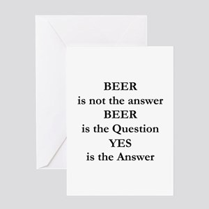 Beer Is Not The Answer Greeting Card