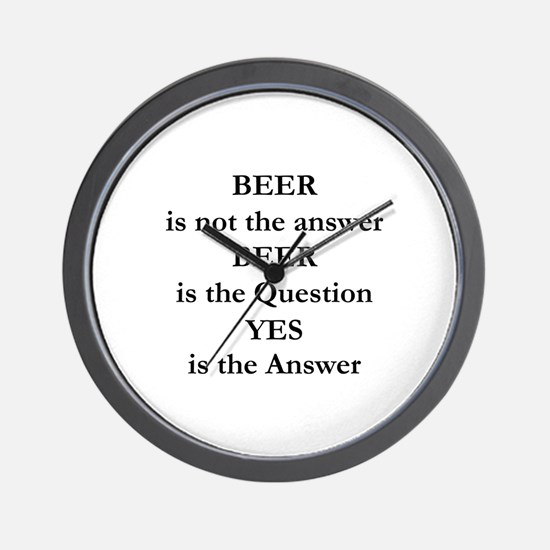 Beer Is Not The Answer Wall Clock