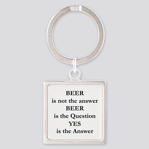 Beer Is Not The Answer Square Keychain