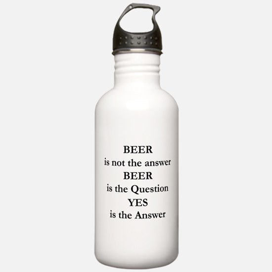 Beer Is Not The Answer Water Bottle