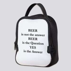 Beer Is Not The Answer Neoprene Lunch Bag
