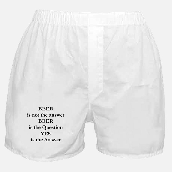 Beer Is Not The Answer Boxer Shorts