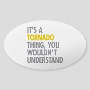 Its A Tornado Thing Sticker (Oval)
