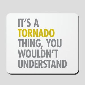 Its A Tornado Thing Mousepad