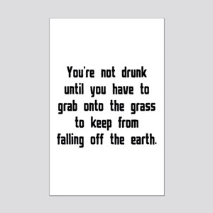 You're Not Drunk Until Mini Poster Print