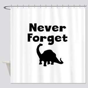 Never Forget Dinosaurs Shower Curtain