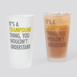 Its A Trampoline Thing Drinking Glass