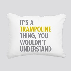 Its A Trampoline Thing Rectangular Canvas Pillow