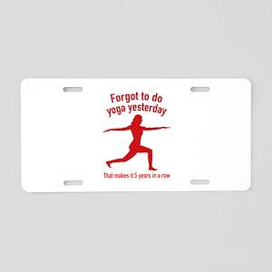 Forgot To Do Yoga Yesterday Aluminum License Plate
