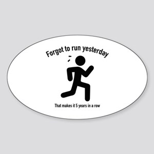 Forgot To Run Yesterday Sticker (Oval)