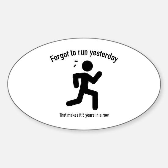 Forgot To Run Yesterday Sticker (Oval)