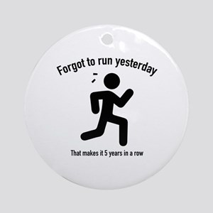 Forgot To Run Yesterday Ornament (Round)