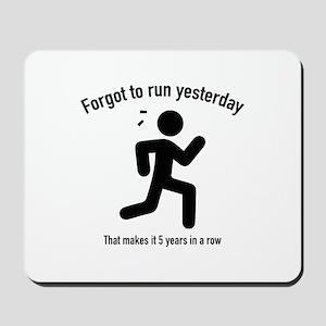 Forgot To Run Yesterday Mousepad