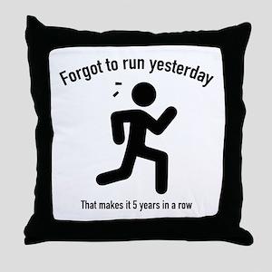 Forgot To Run Yesterday Throw Pillow