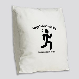 Forgot To Run Yesterday Burlap Throw Pillow