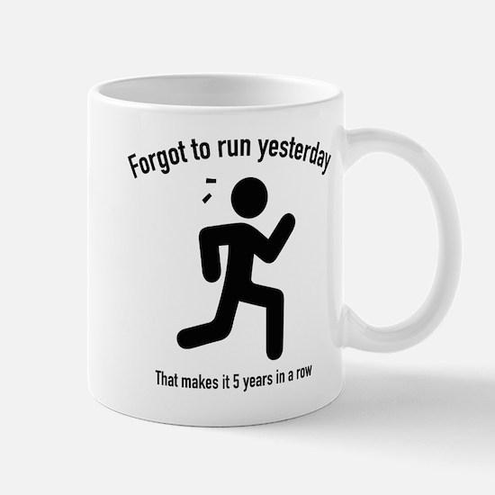 Forgot To Run Yesterday Mug