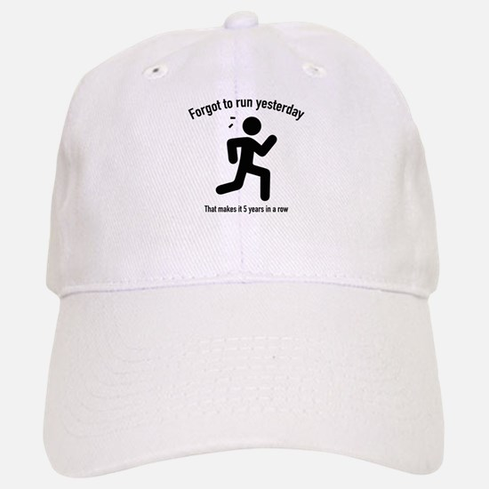 Forgot To Run Yesterday Baseball Baseball Cap