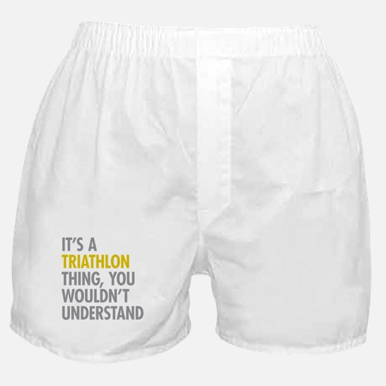 Its A Triathlon Thing Boxer Shorts