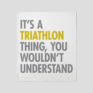 Its A Triathlon Thing Throw Blanket