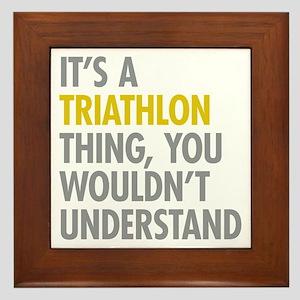 Its A Triathlon Thing Framed Tile